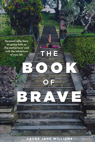 The Book of Brave by Laura Jane Williams