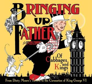 Bringing Up Father, Volume 2: Of Cabbages and Kings by Geo. McManus, Dean Mullaney, Bruce Canwell