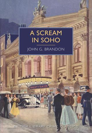 A Scream in Soho by John G. Brandon, Martin Edwards