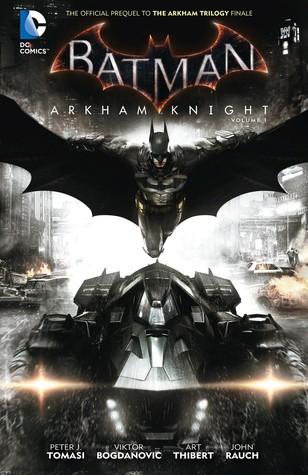 Batman: Arkham Knight Vol. 1 by Viktor Bogdanovic, Peter J. Tomasi
