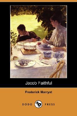 Jacob Faithful (Dodo Press) by Frederick Marryat