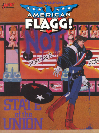 American Flagg!, Vol. 3: State of the Union by Howard Chaykin