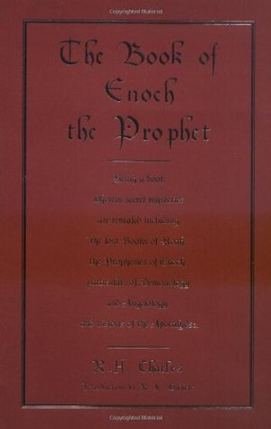 The Book of Enoch the Prophet by R.H. Charles, R.A. Gilbert