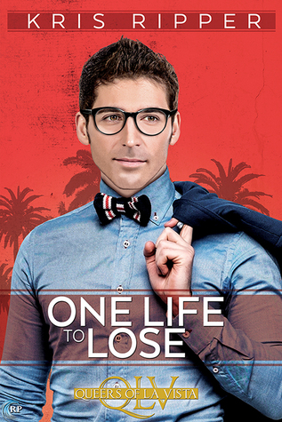 One Life to Lose by Kris Ripper