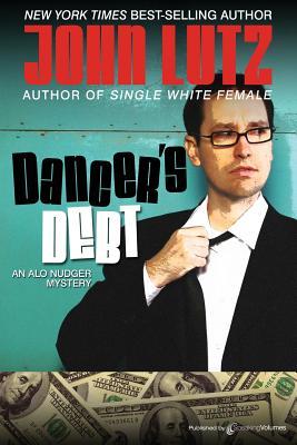 Dancer's Debt: Alo Nudger Series by John Lutz