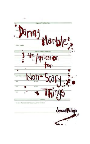 Danny Marble and the Application for Non-Scary Things by Jessica McHugh, Dave McHugh