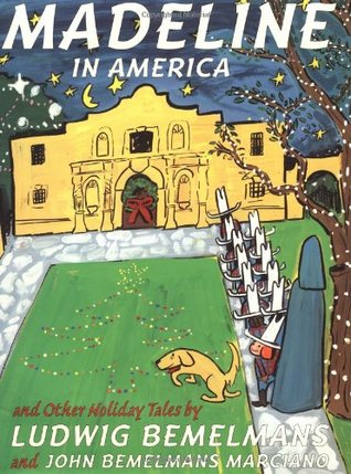 Madeline in America and Other Holiday Tales by Ludwig Bemelmans, John Bemelmans Marciano