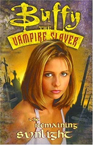 Buffy the Vampire Slayer: Remaining Sunlight by Joe Bennett, Rick Ketche, Andi Watson