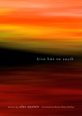 Blue Has No South by Alex Epstein, Becka Mara McKay