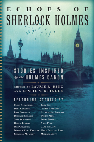 Echoes of Sherlock Holmes: Stories Inspired by the Holmes Canon by Leslie S. Klinger, Laurie R. King