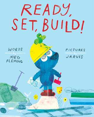 Ready, Set, Build! by Jarvis, Meg Fleming