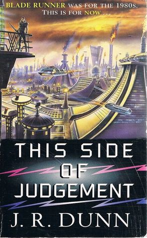 This Side Of Judgement by J.R. Dunn