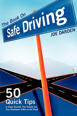 The Book on Safe Driving by Joe T. Darden