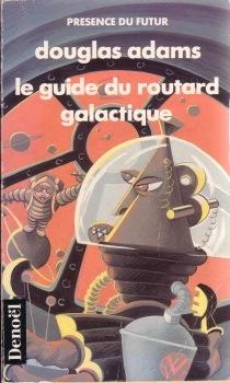 Le Guide du routard galactique by Douglas Adams