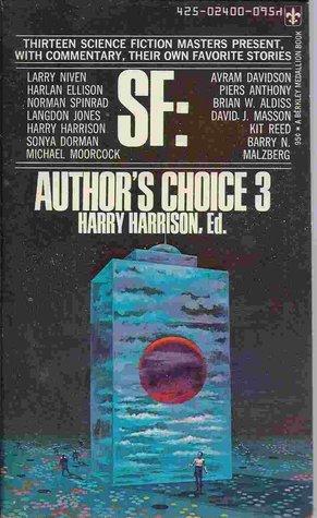 SF Author's Choice 3 by Harry Harrison, Harlan Ellison, Michael Moorcock, Sonya Dorman, David I. Masson, Brian W. Aldiss, Langdon Jones, Piers Anthony, Kit Reed, Barry Matzberg, Avram Davidson, Norman Spinrad, Larry Niven