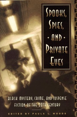 Spooks, Spies, and Private Eyes by Paula L. Woods