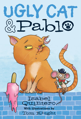 Ugly Cat & Pablo by Tom Knight, Isabel Quintero