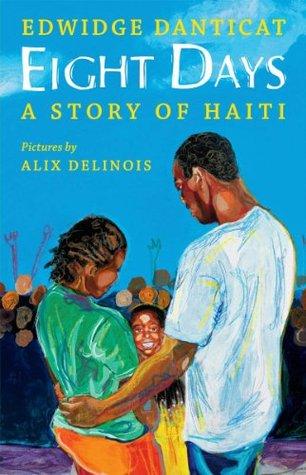 Eight Days: A Story of Haiti by Alix Delinois, Edwidge Danticat