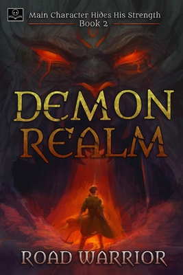 Demon Realm: Main Character hides his Strength Book 2 by Road Warrior