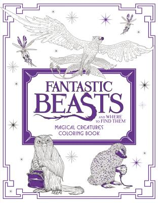 Fantastic Beasts and Where to Find Them: Magical Creatures Coloring Book by Harpercollins Publishers