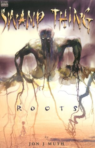 Swamp Thing: Roots by Jon J. Muth, Shelly Bond