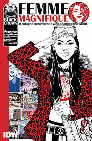 Femme Magnifique: 10 Magnificent Women Who Changed the World by Gail Simone, Marguerite Sauvage, Chynna Clugston Flores, Elsa Charretier, Kelly Sue DeConnick