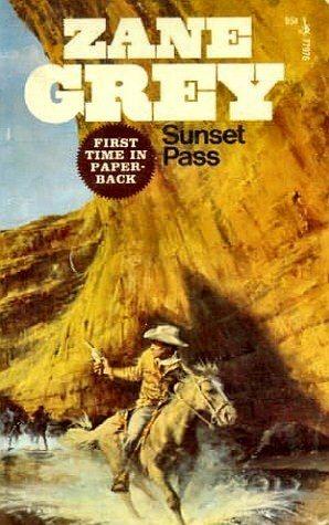 Sunset Pass by Zane Grey