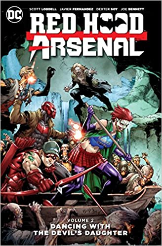 Red Hood/Arsenal, Volume 2: Dancing with the Devil's Daughter by Scott Lobdell
