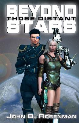 Beyond Those Distant Stars by John B. Rosenman