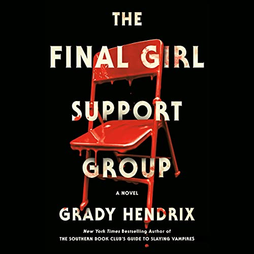 The Final Girl Support Group by Grady Hendrix