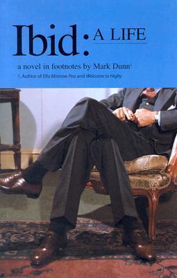 Ibid: A Life by Mark Dunn