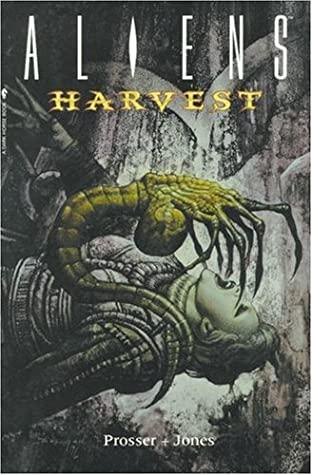 Aliens: Harvest by Kelley Jones, Jerry Prosser
