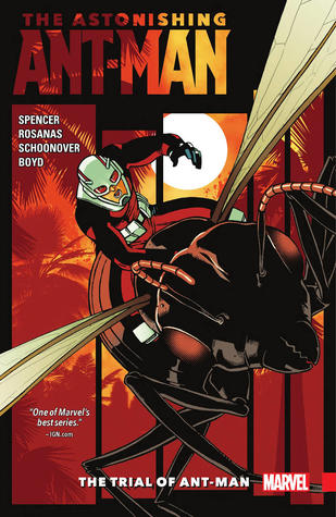 The Astonishing Ant-Man, Vol. 3: The Trial of Ant-Man by Paul Scheer, Nick Spencer, Brent Schoonover, Ramon Rosanas, Nick Giovannetti, Shawn Crystal