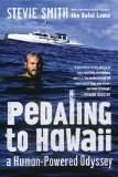 Pedaling to Hawaii: A Human-Powered Odyssey by Stevie Smith