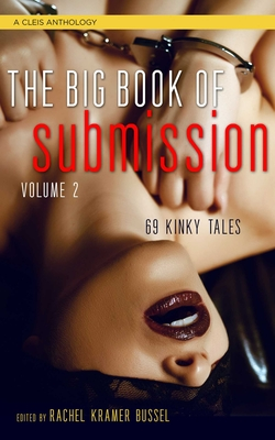 Big Book of Submission, Volume 2: 69 Kinky Tales by