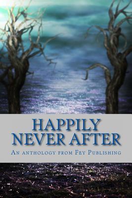 Happily Never After by Jax Goss, Adam Millard, Dominica Malcolm