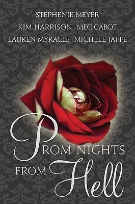Prom Nights from Hell by Meg Cabot, Kim Harrison, Stephenie Meyer