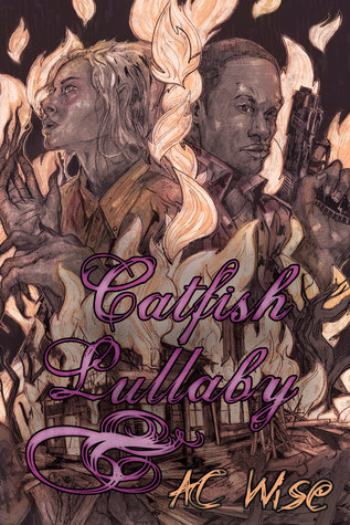 Catfish Lullaby by A.C. Wise
