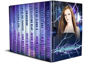 Otherworlds: The YA Scifi Fantasy Boxset by Catrina Taylor, M.B. Robbins, Suzanna Williams, Adam Dreece, Colby R. Rice, Jason Werbeloff, Emily Sorensen, Julie C. Gilbert, Lena Hillbrand