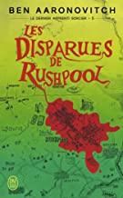 Les Disparues de Rushpool by Ben Aaronovitch