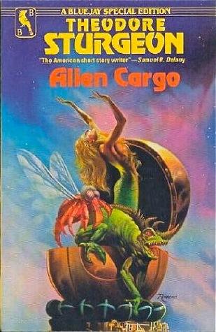 Alien Cargo by Theodore Sturgeon