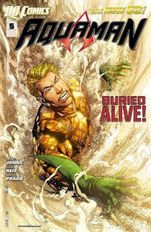 Aquaman (2011-) #5 by Geoff Johns, Joe Prado, Ivan Reis