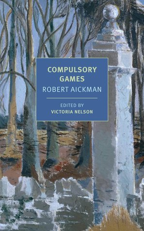 Compulsory Games by Victoria Nelson, Robert Aickman