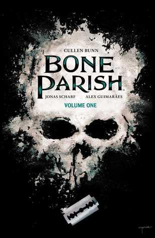Bone Parish Vol. 1 by Alex Guimaraes, Cullen Bunn, Jonas Scharf