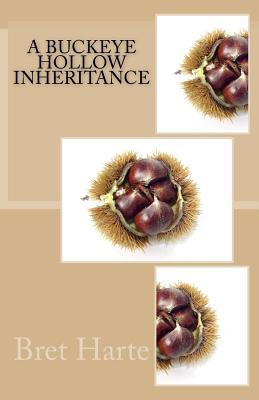 A Buckeye Hollow Inheritance by Bret Harte