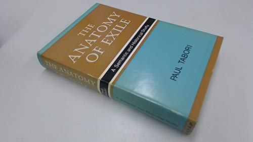 The Anatomy of Exile: A Semantic and Historical Study by Paul Tabori