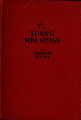 The Young Mrs. Meigs by Elizabeth Corbett