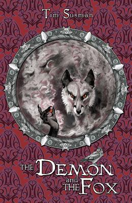 The Demon and the Fox: Calatians Book 2 by Tim Susman