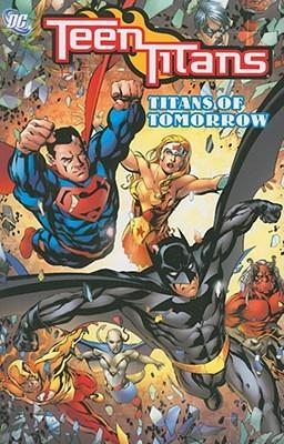 Teen Titans, Vol. 8: Titans of Tomorrow by Eddy Barrows, Mike McKone, George Pérez, Todd Dezago, Marv Wolfman, Jamal Igle, Sean McKeever, Geoff Johns, Randy Green, Alé Garza