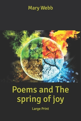 Poems and The spring of joy: Large Print by Mary Webb